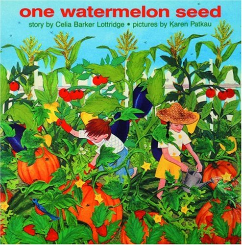 One Watermelon Seed: Lottridge, Celia Barker