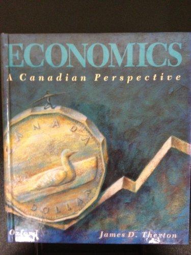 Economics a Canadian Perspective: JAMES D THEXTON