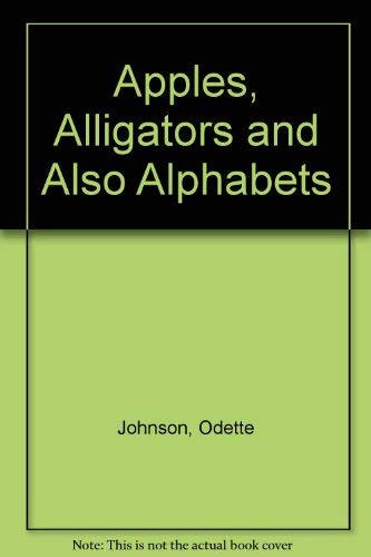 9780195407570: Apples, Alligators, and Also Alphabets