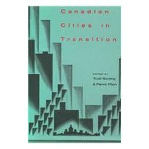 Canadian Cities in Transition: Trudi E. Bunting, Pierre Filion (Editor)