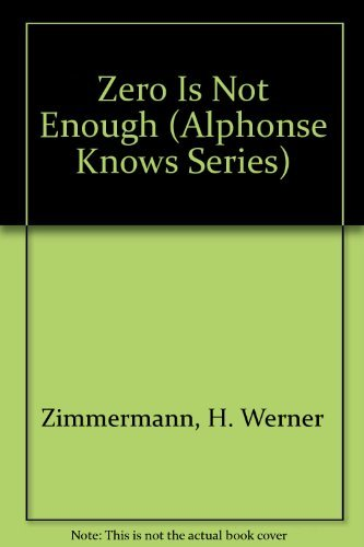 9780195407976: Zero is Not Enough (Alphonse Knows Series)