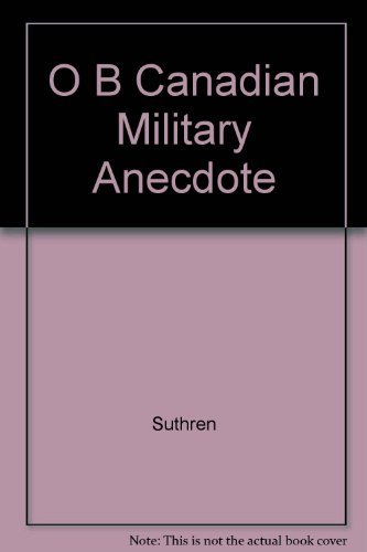 9780195408256: The Oxford Book of Canadian Military Anecdotes