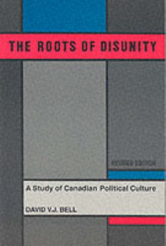 The Roots of Disunity: A Study of Canadian Political Culture (Import) (0195408586) by David V. J. Bell