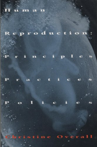 Human Reproduction: Principles, Practices, Policies: Overall, Christine