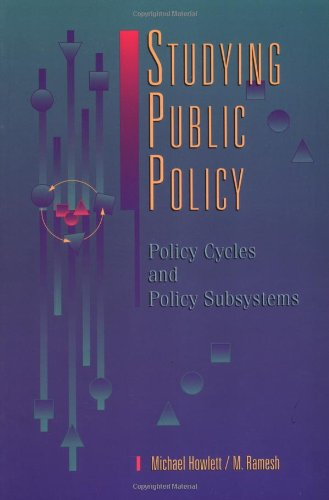 Studying Public Policy : Policy Cycles and: Michael Howlett; M.