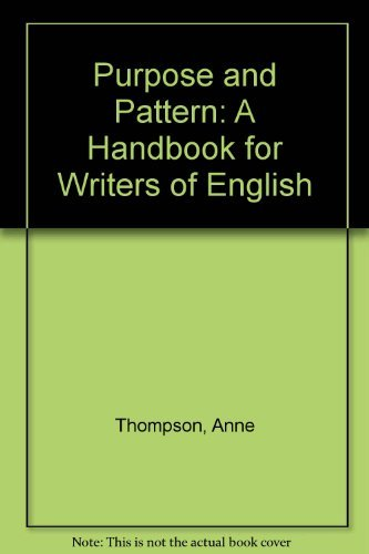 9780195410266: Purpose and Pattern: A Handbook for Writers of English