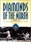 Diamonds Of The North A Concise History of Baseball in Canada