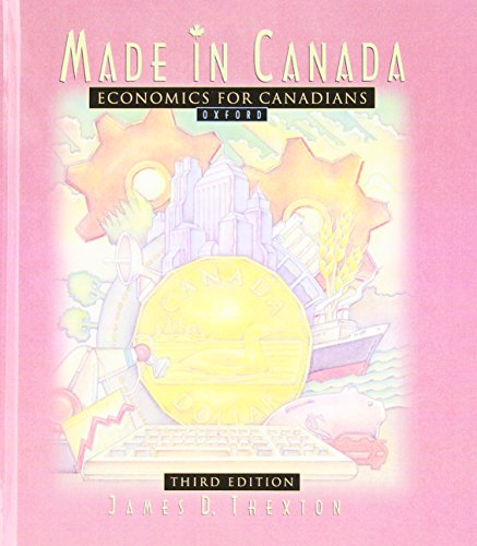 Made in Canada : Economics for Canadians: JAMES D THEXTON