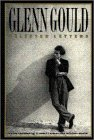 9780195411423: Glenn Gould: Selected Letters