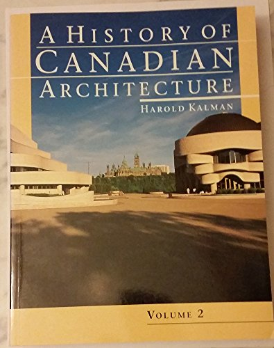A History of Canadian Architecture: Kalman, Harold D.
