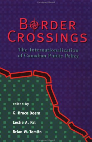 Border Crossings: The Internationalization of Canadian Public Policy