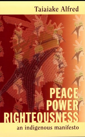 9780195412161: Peace, Power, Righteousness: An Indigenous Manifesto