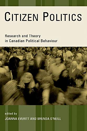 9780195414479: Citizen Politics: Research and Theory in Canadian Political Behaviour