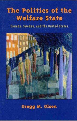 The Politics of the Welfare State: Canada,: Olsen, Gregg