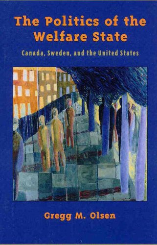 9780195416008: The Politics of the Welfare State: Canada, Sweden, and the United States