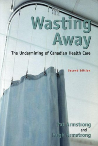 9780195417159: Wasting Away: The Undermining of Canadian Health Care