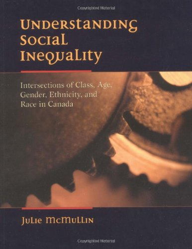 9780195417340: Understanding Social Inequality: Intersections of Class, Age, Gender, Ethnicity, and Race in Canada