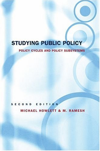 Studying Public Policy: Policy Cycles and Policy: Michael Howlett, M.