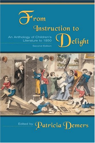 9780195418897: From Instruction to Delight: An Anthology of Children's Literature to 1850