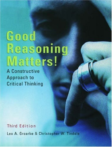 Good Reasoning Matters!: A Constructive Approach to: Leo A. Groarke,