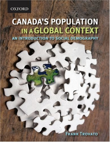 Canada's Population in a Global Context: An Introduction to Social Demography: Trovato, Frank