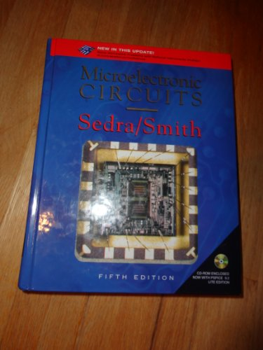 Microelectronic Circuits, Fifth Edition and SPICE, Second Edition (The Oxford Series in Electrical and Computer Engineering) (0195421191) by Adel S. Sedra; Gordon Roberts; Kenneth C. Smith