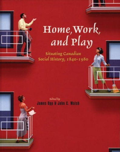 Home, Work, and Play: Situating Canadian Social: James Opp, John