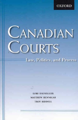 9780195423730: Canadian Courts: Law, Politics, and Process