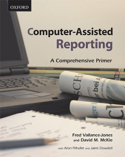 9780195424577: Computer-Assisted Reporting: A Comprehensive Primer