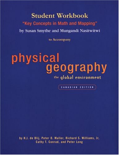 "Student Workbook: ""Key Concepts in Math and Mapping"": to Accompany Physical Geography: ..."