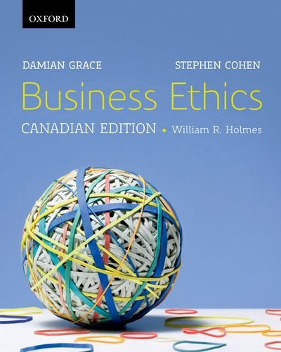 Business Ethics: A Canadian Perspective, Canadian Edition: Damian Grace (Author),