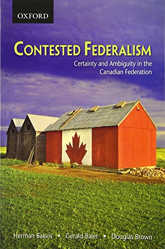9780195425291: Contested Federalism: Certainty and Ambiguity in the Canadian Federation