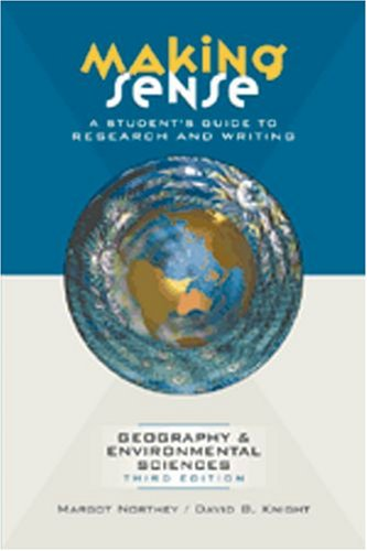 9780195425895: Making Sense: A Student's Guide to Research and Writing in Geography & Environmental Sciences