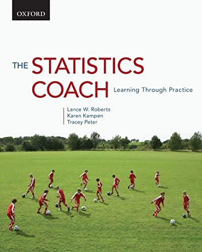 The Statistics Coach: Learning Through Practice: Lance W. Roberts; Karen Kampen; Tracey Peter