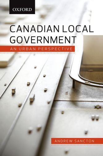 9780195427561: Canadian Local Government: An Urban Perspective