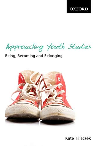 9780195427639: Approaching Youth Studies: Being, Becoming, Belonging