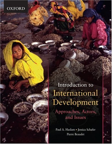 Introduction to International Development : Approaches, Actors,: Paul Haslam; Jessica