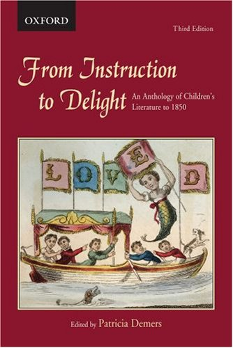 9780195428179: From Instruction to Delight: An Anthology of Children's Literature to 1850
