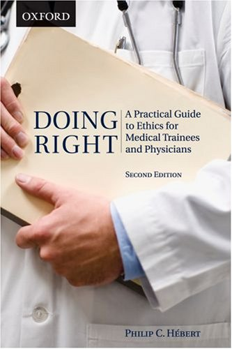 9780195428414: Doing Right: A Practical Guide to Ethics for Medical Trainees and Physicians