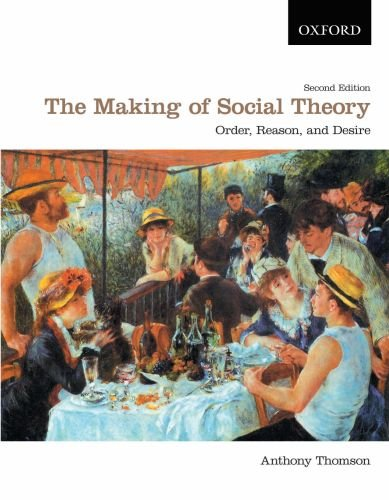 9780195430301: The Making of Social Theory: Order, Reason, and Desire