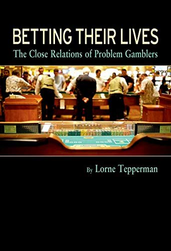 9780195430592: Betting Their Lives: The Close Relations of Problem Gamblers