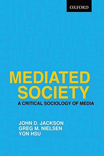 9780195431407: Mediated Society: A Critical Sociology of Media