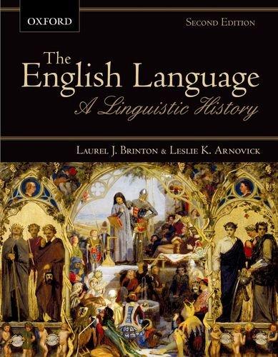 The English Language: A Linguistic History: Laurel J. Brinton;