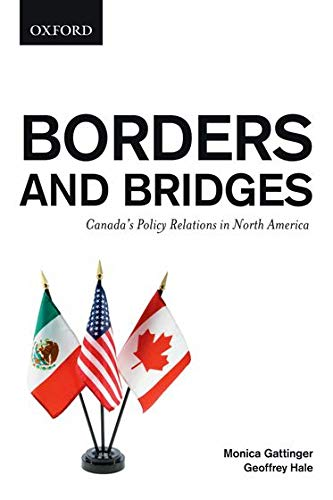 9780195432008: Borders and Bridges: Canada's Policy Relations in North America