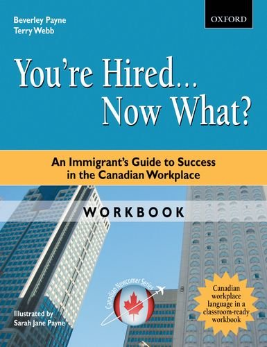 9780195432190: You're Hired... Now What? Workbook: An Immigrant's Guide to Success in the Canadian Workplace