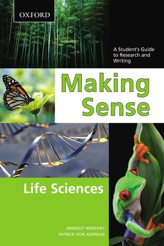 9780195433708: Making Sense in the Life Sciences: A Student's Guide to Writing and Research
