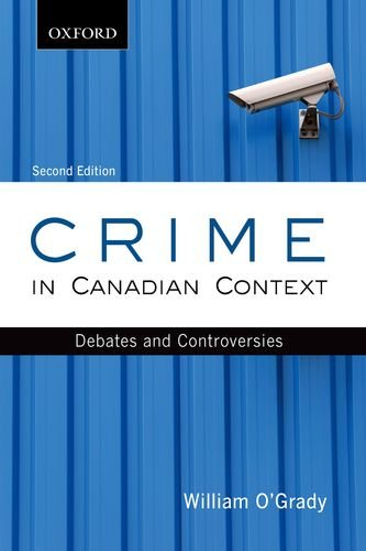 Crime in Canadian Context: Debates and Controversies (Themes in Canadian Sociology) (0195433785) by O'Grady, William