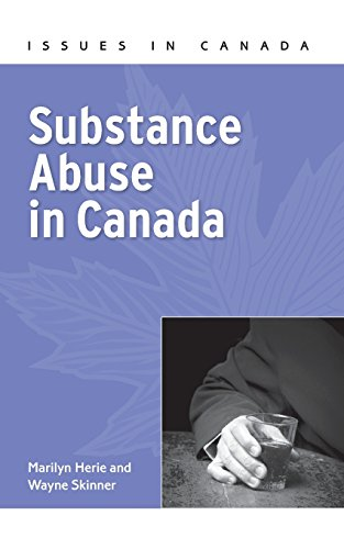 Substance Abuse in Canada (Issues in Canada): Herie, Marilyn, Skinner,