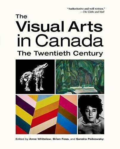 9780195434590: The Visual Arts in Canada: The Twentieth Century