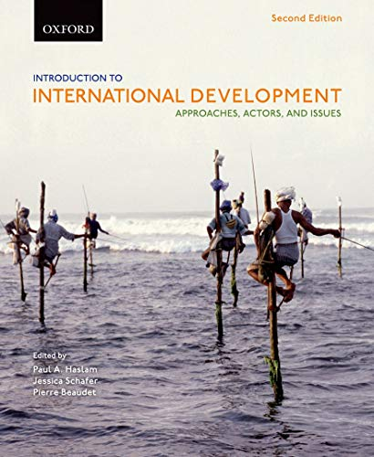 Introduction to International Development: Approaches, Actors, and: Beaudet, Pierre, Schafer,